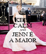 KEEP CALM AND JENN É A MAIOR - Personalised Poster A4 size