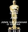 KEEP CALM AND JENN VAI GANHAR O OSCAR  - Personalised Poster A4 size
