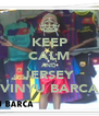 KEEP CALM AND JERSEY VINYU BARCA - Personalised Poster A4 size