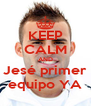 KEEP CALM AND Jesé primer equipo YA - Personalised Poster A4 size