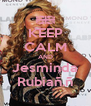 KEEP CALM AND Jesminda Rubiañ.ñ - Personalised Poster A4 size