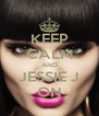 KEEP CALM AND JESSIE J ON - Personalised Poster A4 size