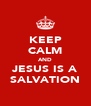 KEEP CALM AND JESUS IS A SALVATION - Personalised Poster A4 size