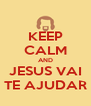 KEEP CALM AND JESUS VAI TE AJUDAR - Personalised Poster A4 size