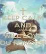 KEEP CALM AND JESUS WILL LOVE YOU FOREVER!!! - Personalised Poster A4 size