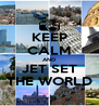 KEEP CALM AND JET SET THE WORLD - Personalised Poster A4 size