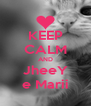 KEEP CALM AND JheeY e Marii - Personalised Poster A4 size