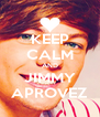 KEEP CALM AND JIMMY APROVEZ - Personalised Poster A4 size