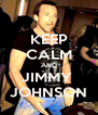KEEP CALM AND JIMMY  JOHNSON - Personalised Poster A4 size
