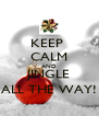 KEEP  CALM AND JINGLE ALL THE WAY! - Personalised Poster A4 size