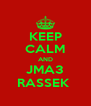 KEEP CALM AND JMA3 RASSEK  - Personalised Poster A4 size