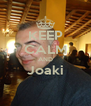 KEEP CALM AND Joaki  - Personalised Poster A4 size