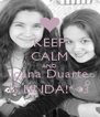 KEEP CALM AND Joana Duarte IS LINDA! <3 - Personalised Poster A4 size