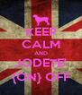 KEEP CALM AND JODETE' {ON} OFF - Personalised Poster A4 size