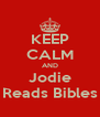 KEEP CALM AND Jodie Reads Bibles - Personalised Poster A4 size