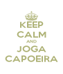 KEEP CALM AND JOGA CAPOEIRA - Personalised Poster A4 size