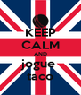 KEEP CALM AND jogue  taco - Personalised Poster A4 size