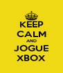 KEEP CALM AND JOGUE XBOX - Personalised Poster A4 size