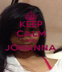 KEEP CALM AND JOHANNA  - Personalised Poster A4 size