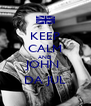 KEEP CALM AND JOHN  DA JUL - Personalised Poster A4 size