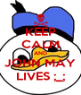 KEEP CALM AND JOHN MAY LIVES ;_; - Personalised Poster A4 size
