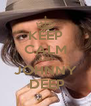 KEEP CALM AND JOHNNY  DEEP - Personalised Poster A4 size