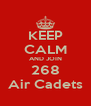 KEEP CALM AND JOIN 268 Air Cadets - Personalised Poster A4 size