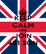 KEEP CALM AND JOIN 461 SQN - Personalised Poster A4 size
