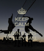 KEEP CALM AND JOIN 5 JHS VOLLEYBALL  - Personalised Poster A4 size