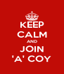 KEEP CALM AND JOIN 'A' COY - Personalised Poster A4 size