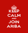 KEEP CALM AND JOIN ARIBA - Personalised Poster A4 size