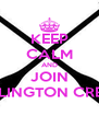 KEEP CALM AND JOIN ARLINGTON CREW  - Personalised Poster A4 size