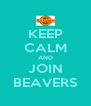 KEEP CALM AND JOIN BEAVERS - Personalised Poster A4 size