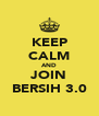 KEEP CALM AND JOIN BERSIH 3.0 - Personalised Poster A4 size