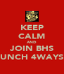 KEEP CALM AND JOIN BHS MUNCH 4WAYS!! - Personalised Poster A4 size