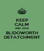 KEEP CALM AND JOIN BLIDOWORTH DETATCHMENT - Personalised Poster A4 size