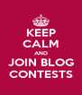 KEEP CALM AND JOIN BLOG CONTESTS - Personalised Poster A4 size