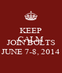 KEEP CALM AND JOIN BOLTS JUNE 7-8, 2014 - Personalised Poster A4 size