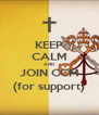 KEEP CALM AND JOIN CCM (for support) - Personalised Poster A4 size