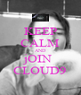KEEP CALM AND jOIN  CLOUD9 - Personalised Poster A4 size