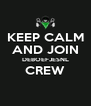 KEEP CALM AND JOIN DEBOEFJESNL CREW  - Personalised Poster A4 size