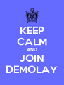 KEEP CALM AND JOIN DEMOLAY - Personalised Poster A4 size