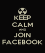 KEEP CALM AND JOIN FACEBOOK - Personalised Poster A4 size