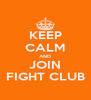 KEEP CALM AND JOIN FIGHT CLUB - Personalised Poster A4 size