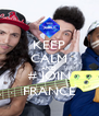 KEEP CALM AND # JOIN FRANCE - Personalised Poster A4 size