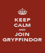 KEEP CALM AND JOIN GRYFFINDOR - Personalised Poster A4 size