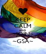 KEEP CALM AND ~JOIN~ ~GSA~ - Personalised Poster A4 size