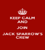 KEEP CALM AND JOIN JACK SPARROW'S CREW - Personalised Poster A4 size