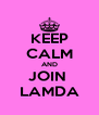 KEEP CALM AND JOIN  LAMDA - Personalised Poster A4 size