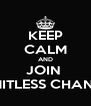 KEEP CALM AND JOIN  LIMITLESS CHANGE - Personalised Poster A4 size